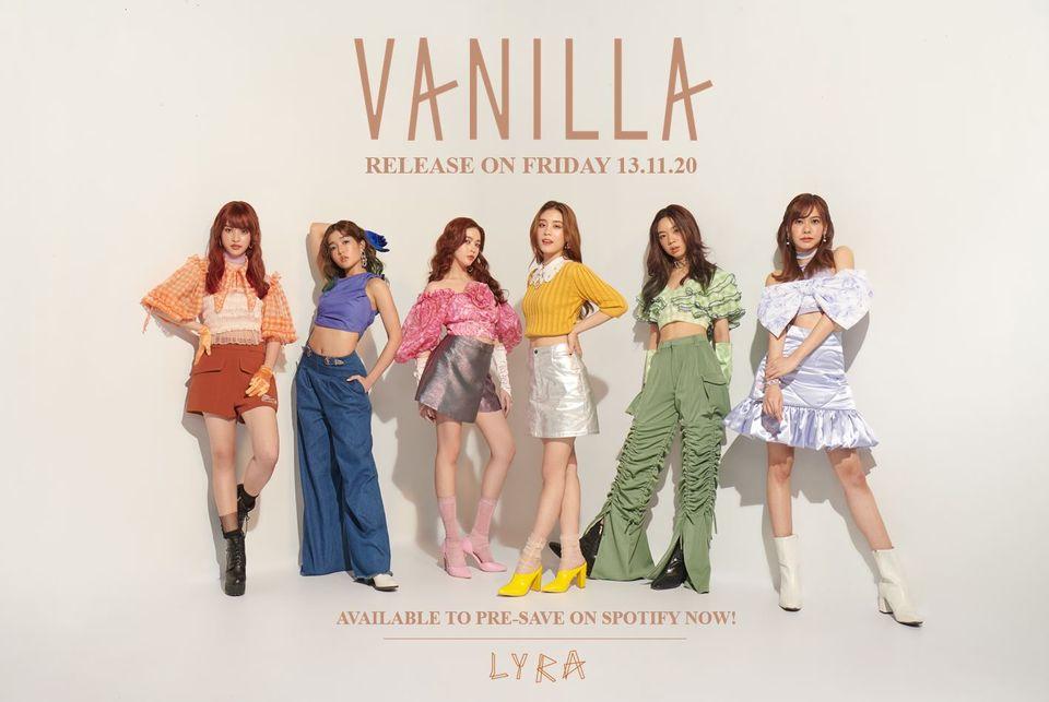 LYRA เกิร์ลกรุ๊ปคุณภาพ แรงต่อเนื่อง ส่งซิงเกิ้ลที่ 2 Vanilla (วานิลลา)