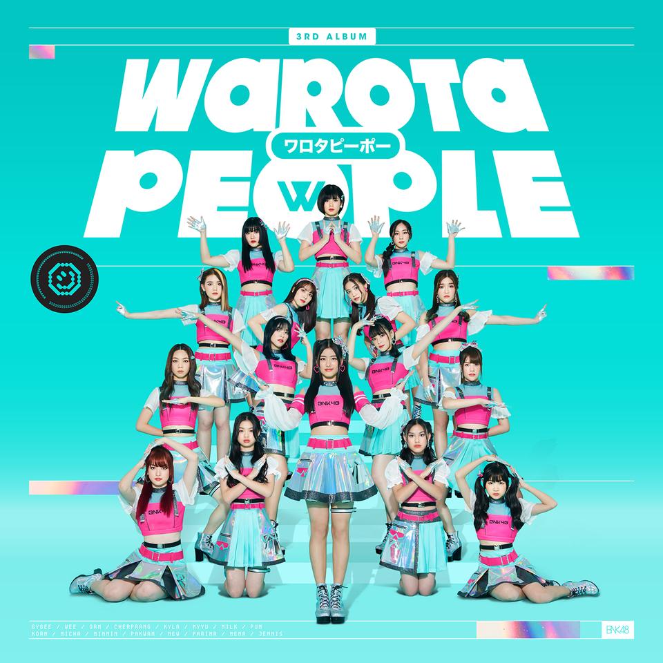 BNK48 ระเบิดความสนุกมันส์ฮารับปี 2021  ปล่อยซิงเกิลใหม่  Warota People -หัวเราะเซ่
