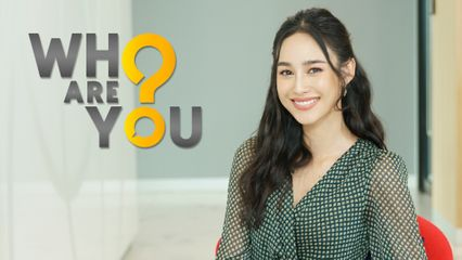 WHO ARE YOU? | นาว ทิสานาฏ