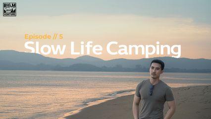 EP.5 Big M Venture | Slow Life Camping
