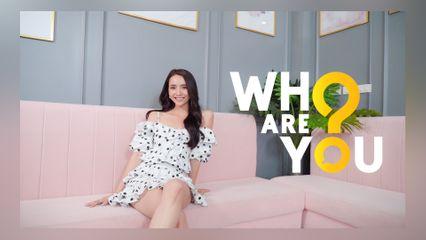 WHO ARE YOU? | มุกดา นรินทร์รักษ์