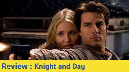 รีวิวหนัง Knight and Day โคตรคนพยัคฆ์ร้ายกับหวานใจมหาประลัย - ภารกิจลับสุดยอดของยอดสายลับสุดหล่อ